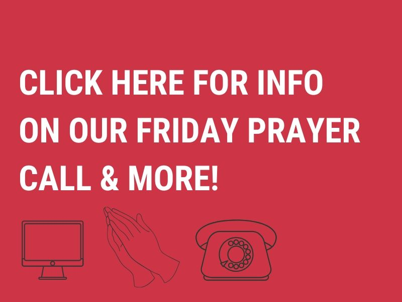 click here for info on our friday prayer call and more
