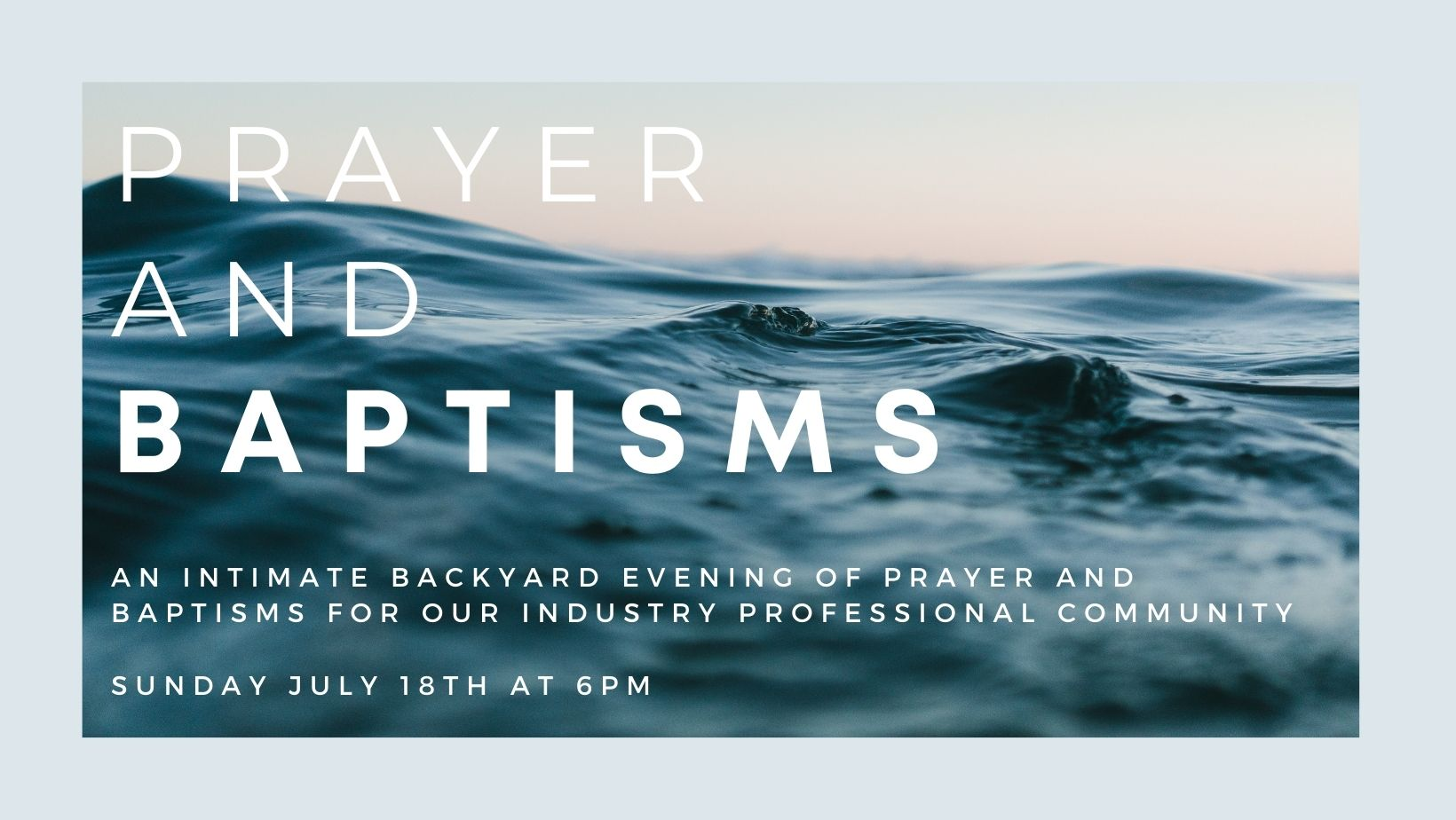 Prayer and Baptisms